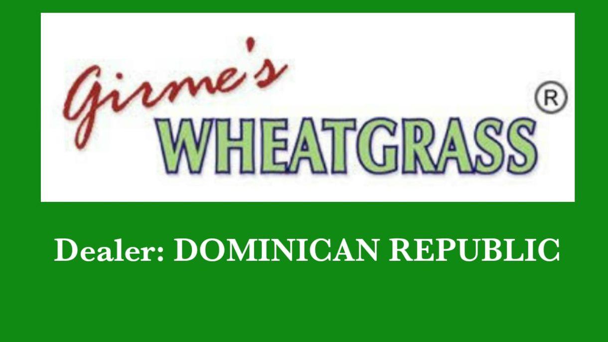 Girme's Wheatgrass Powder Dealer - Dominican Republic
